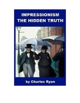 Impressionism - The Hidden Truth