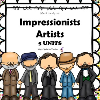 Impressionist Artists - Degas - Matisse - Monet - Renoir - Van Gogh - BUNDLE