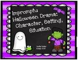 Impromptu Drama:  Halloween