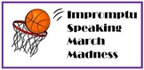 Impromptu Speaking March Madness