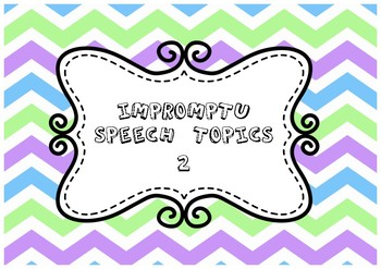 Impromptu Speech Topics 2