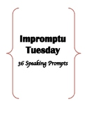 Impromptu Tuesday Speaking Topics (TOEFL/ESL/IELTS)