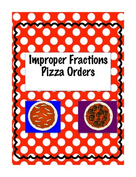 Improper Fraction Pizza Orders