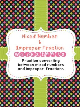 Improper Fraction and Mixed Number Worksheets
