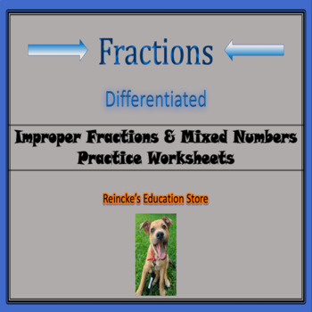 Improper Fractions and Mixed Numbers Practice Worksheets (3 worksheets)