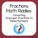 Converting Improper Fractions to Mixed Numbers Math Riddles