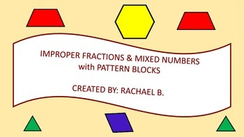 Improper Fractions & Mixed Numbers 4.3A