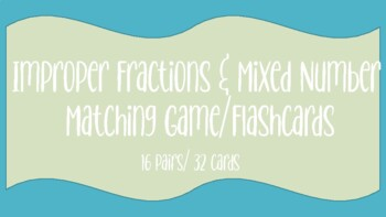 Improper Fractions- Mixed Numbers Matching