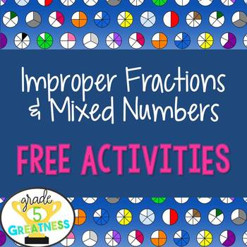 Free Improper Fractions and Mixed Numbers Activities