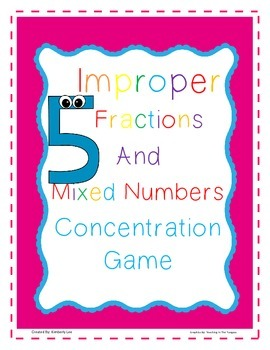Improper Fractions and Mixed Numbers Concentration {Matchi
