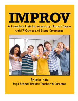 Improv - A Complete Improvisation Unit for Drama & Acting Classes