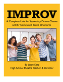 Improv - A Complete Improvisation Unit for Theatre, Drama, and Acting Classes