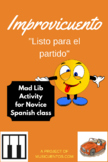 "Improvicuento: ""Listo para el partido"" Novice Spanish mad lib activity"