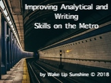 Improving Analytical and Writing  Skills on the Metro