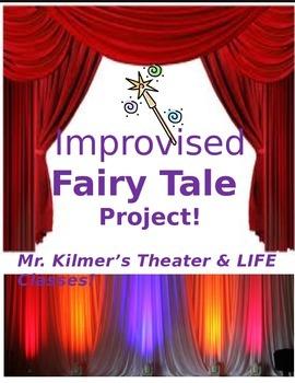 Improvised Fairy Tale Project! - Fun!!
