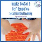 Impulse Control: Social Emotional Learning