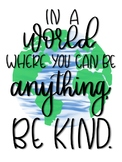 In A World Where You Can Be Anything, Be Kind. Poster