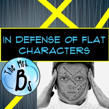 In Defense of Flat Characters - A Character Analysis & Debate {CCSS Aligned}