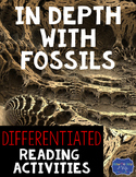 In Depth With Fossils Differentiated Reading Passages & Questions