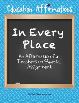 An Affirmation for Teachers on Special Assignment (Professional Development)