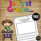 In First Grade I Want to...  Writing Page, First Day of School