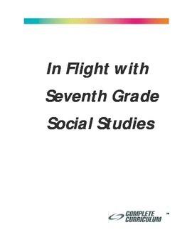 In Flight with Seventh Grade Social Studies - Teacher's Edition