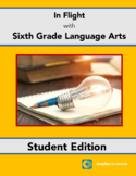 In Flight with Sixth Grade Language Arts - Student Edition