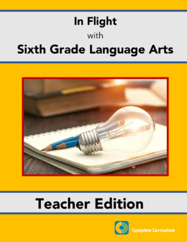 In Flight with Sixth Grade Language Arts - Teacher's Edition