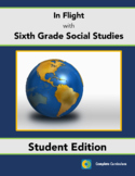 In Flight with Sixth Grade Social Studies - Student Edition