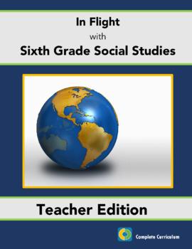 In Flight with Sixth Grade Social Studies - Teacher's Edition