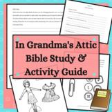 In Grandma's Attic Activity Guide and Bible Study