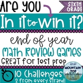 In It to Win It Math Review Games--6th Grade--TEST PREP--10 Challenges--UPDATED