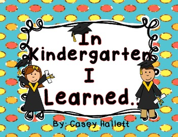 In Kindergarten I Learned... {Narrative Writing}