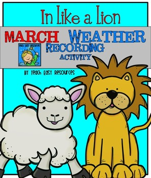 In Like a Lion March Weather Recording Activity - Teach Easy Resources