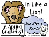 In Like a Lion - Out Like a Lamb ~ A Spring Craftivity!