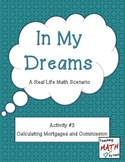In My Dreams - Activity #3 - Calculating Mortgages and Com