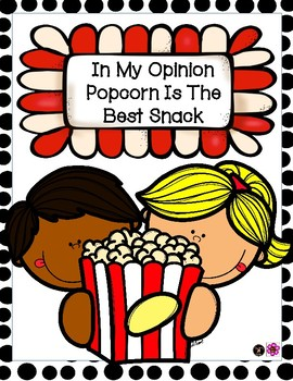 In My Opinion Popcorn Is The Best Snack