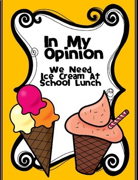 In My Opinion We Need Icecream At School Lunch