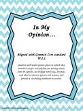 """In My Opinion...""Common Core W.2.1 Opinion Writing Packet"