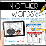 In Other Words: Word Lists for Writing Ideas and Overused Words {PAPERLESS}