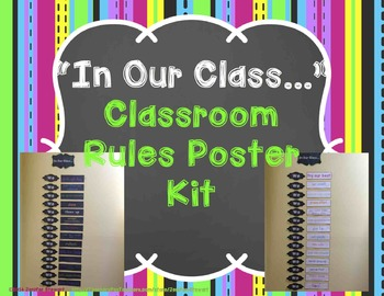 """""""In Our Class…"""" Classroom Rules Poster Kit"""
