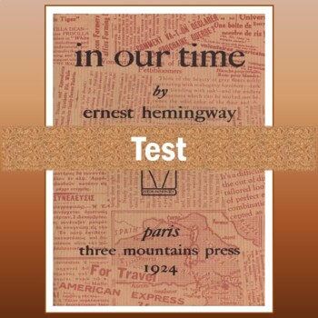 """""""In Our Time"""" by Ernest Hemingway: Test, Study Guide, & Answer Key"""