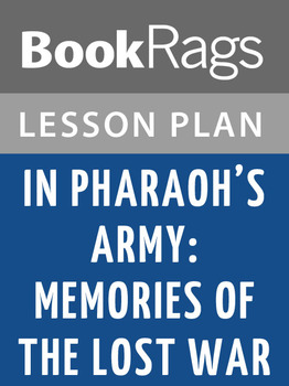 In Pharaoh's Army: Memories of the Lost War Lesson Plans