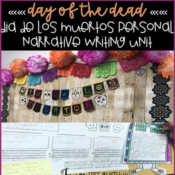 Day of the Dead/Dia de los Muertos Personal Narrative Writing: In Remembrance