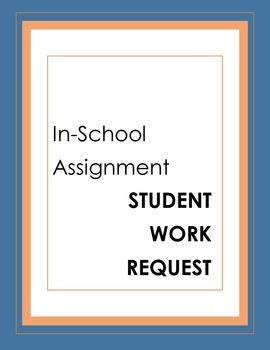 In-School Assignment Work Request - Student Responsibility