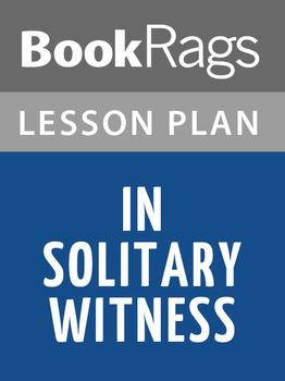 In Solitary Witness Lesson Plans