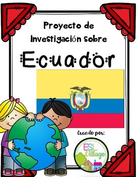 Spanish Speaking Countries: Ecuador {Research Project in Spanish}