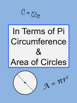 In Terms of Pi: Circumference and Area of Circles