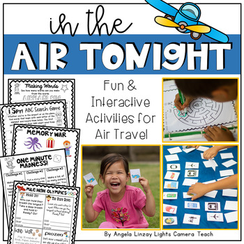 In The Air Tonight: Fun & Interactive Activities for Air Travel. Little/ NO PREP