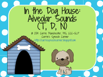 In The Dog House (Alveolar Sounds: T, D, N)